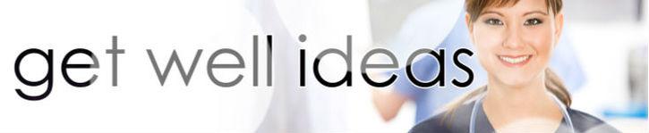 Get Well Ideas